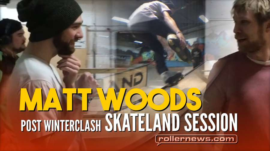 Matt Woods - Post Winterclash 2018 - Skateland Session