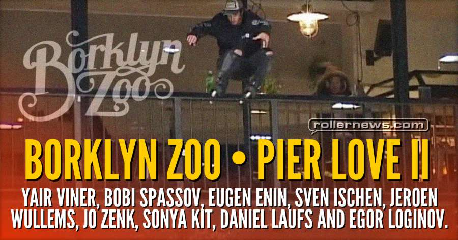 Borklyn Zoo - Pier Love II (2018) with Grindhoven, XCCV, Mnstr Blade