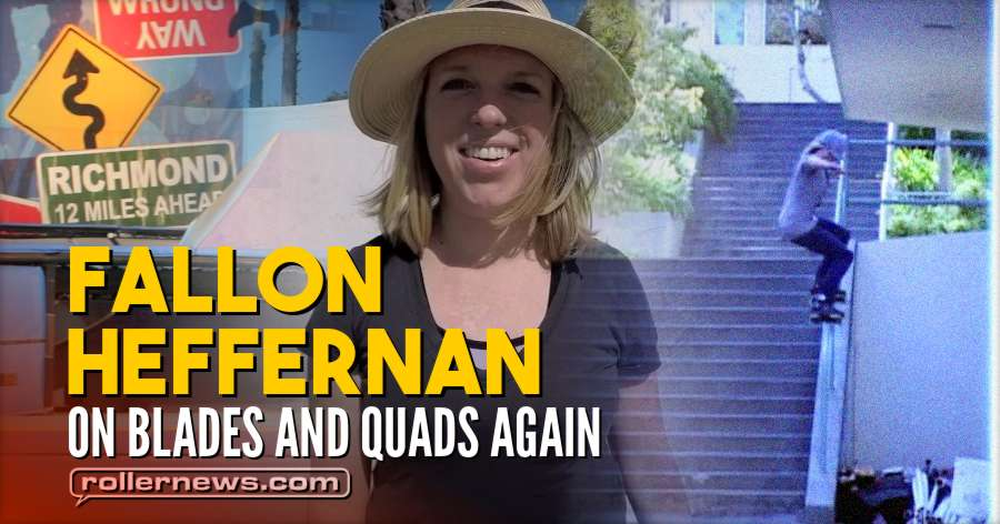 Fallon Heffernan on Blades and Quads Again!