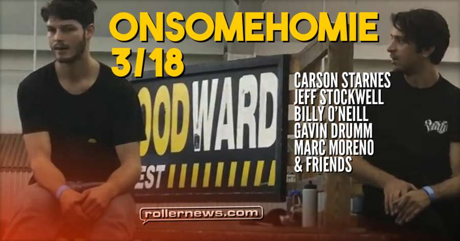 OnSomeHomie 3/18 by Miguel Ramos - featuring skating by Carson Starnes, Jeff Stockwell, Billy O'neill, Gavin Drumm, Marc Moreno & Friends