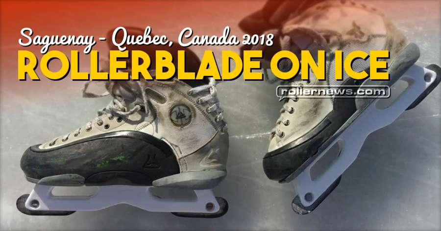 Rollerblade on ice in Saguenay (Quebec, Canada 2018)