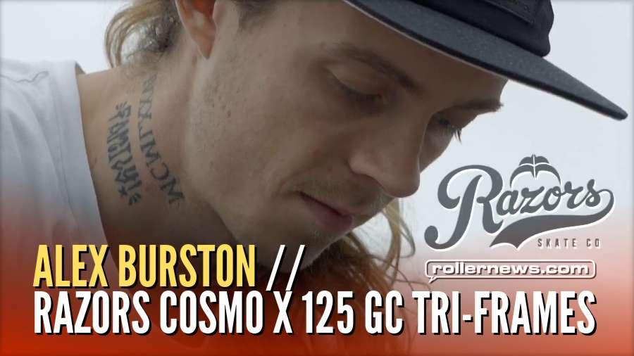 Alex Burston // Razors Cosmo X 125 GC Tri-Frames