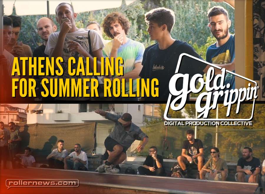 Athens Calling for Summer Rolling (2018) - Gold Grippin' Edit