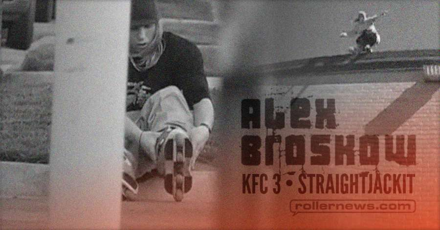 Alex Broskow - KFC 3 'Straightjackit' Section (2014) by Adam Johnson & KFC Productions