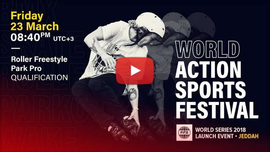 FISE World Series 2018 Launch Event in Jeddah (Saudi Arabia) - Roller Freestyle Park Pro Qualification