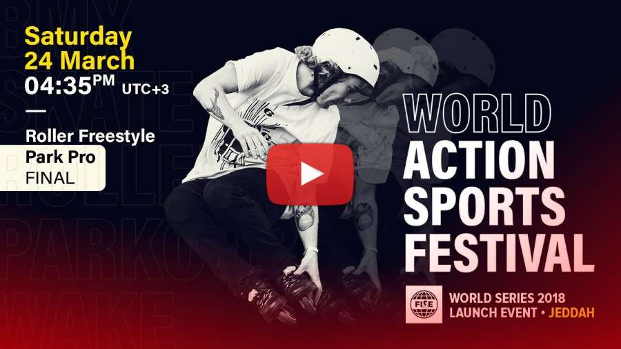 FISE World Series 2018 Launch Event in Jeddah (Saudi Arabia) - Roller Freestyle Park Pro Finals