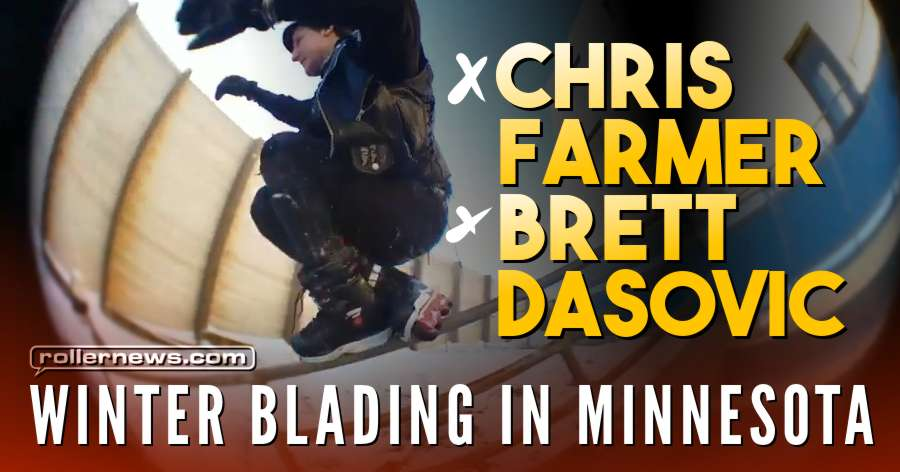 Chris Farmer & Brett Dasovic - The Cellphone Sessions - Winter Blading in Minnesota - March 2018