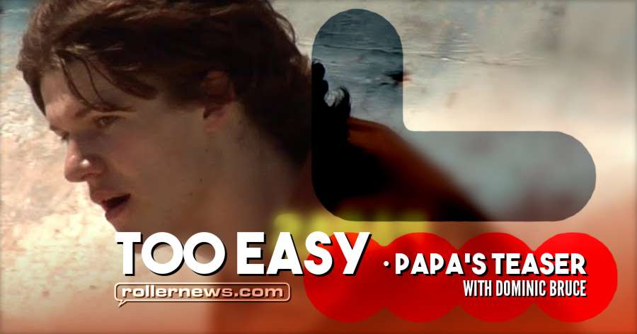 Tooeasy - Papa's Teaser (2018) with Dominic Bruce