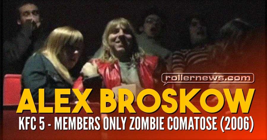 Alex Broskow - KFC 5 'Members Only Zombie Comatose' (2006)