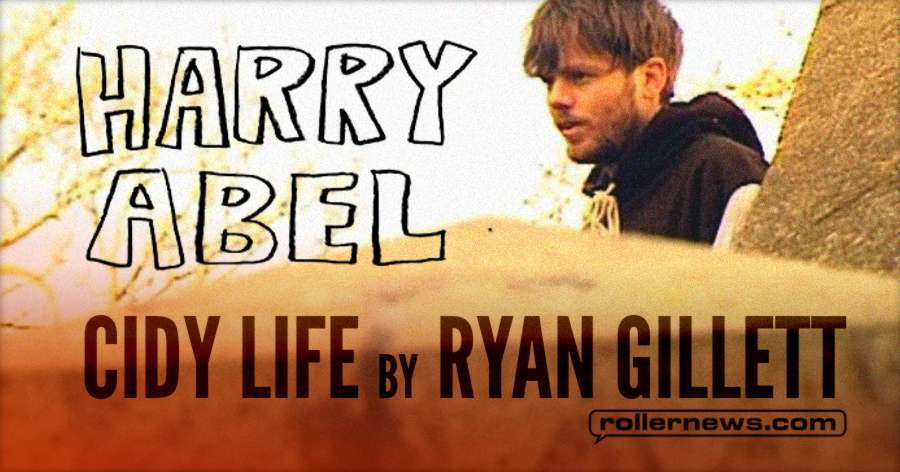 Harry Abel - Cidy Life, by Ryan Gillett