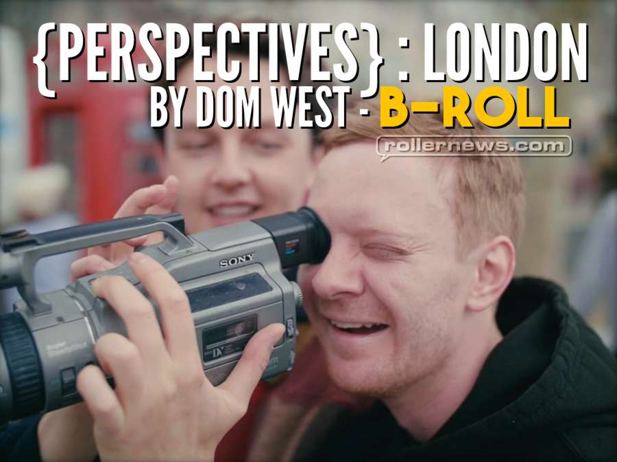 {PERSPECTIVES} : LONDON - by Dom West - B-Roll