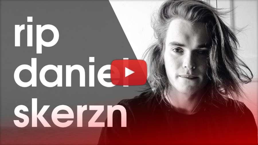 RIP Daniel Skerzn