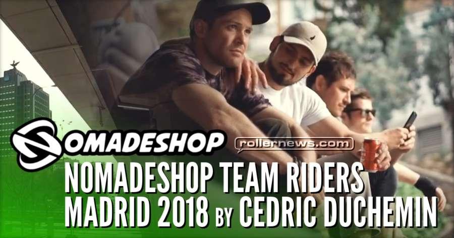 Nomadeshop Team Riders - Madrid (2018) by Cédric Duchemin