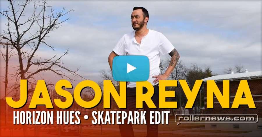Jason Reyna - Horizon Hues Skatepark Edit