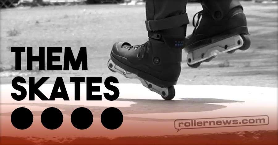 Them Skates ••••