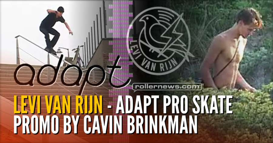 Levi Van Rijn - Adapt Pro Skate, Promo by Cavin Brinkman (2018)