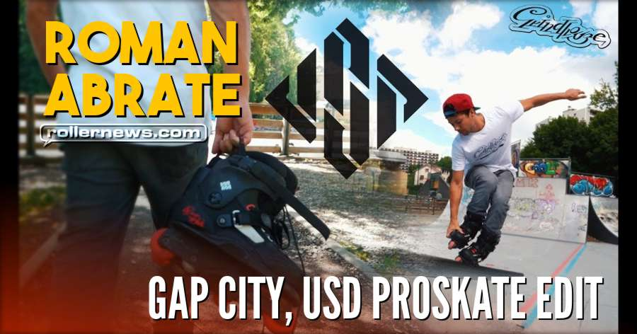 Roman Abrate - Gap City - USD Proskate Edit (2018)