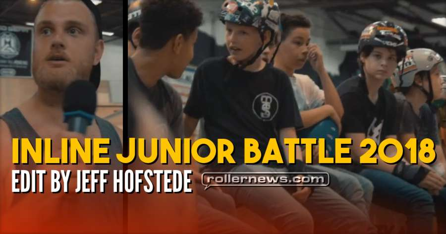 Inline Junior Battle 2018 (Skateland Rotterdam) - Edit by Jeff Hofstede