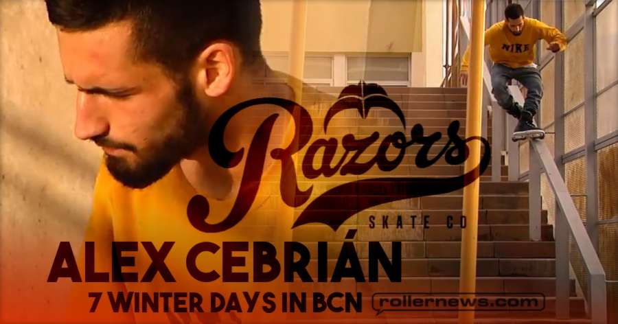 Alex Cebrian - 7 Winter Days in BCN (2018) - Razors Edit by Teles Angel