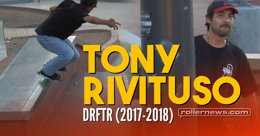 Tony Rivituso - DRFTR (2017 - 2018)