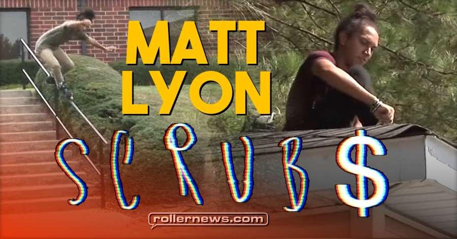 Matt Lyon - SCRUB$ Section (2018 VOD, Now Free)