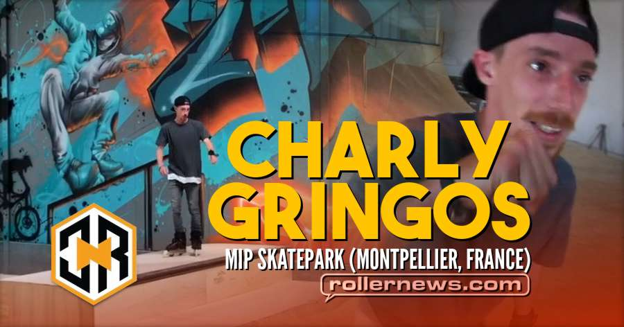Charly Gringos - 1 Hour at MIP Skatepark (Montpellier, France) - Clic-n-roll Edit (2018)