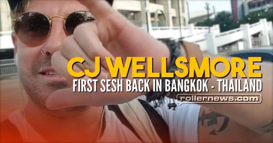 CJ Wellsmore - First Sesh Back in Bangkok (Thailand, June 2018)