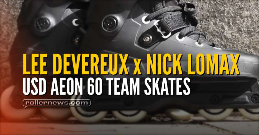 Lee Devereux x Nick Lomax - USD Aeon 60 Team Skates