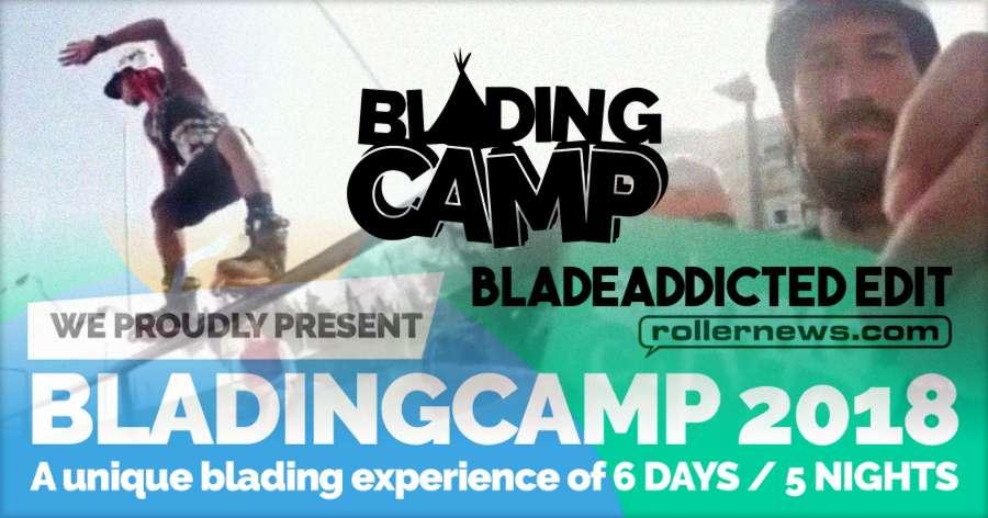 Blading Camp 2018 - BladeAddicted Edit, Featuring Montre Livingston, Josh Glowicki and Nils Jansons in Malaga, Spain