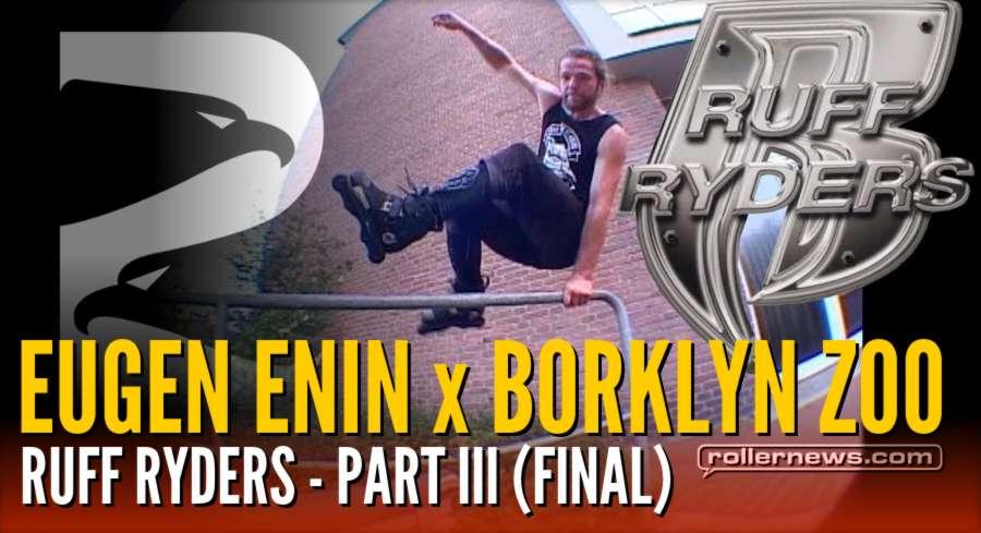 Eugen Enin x Borklyn Zoo (2018, Germany) - Ruff Ryders, Final Part (III)