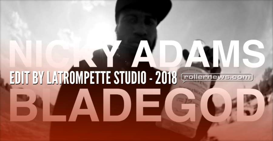 Free Bladegod - Nicky Adams, 2018 Edit by Latrompette Studio