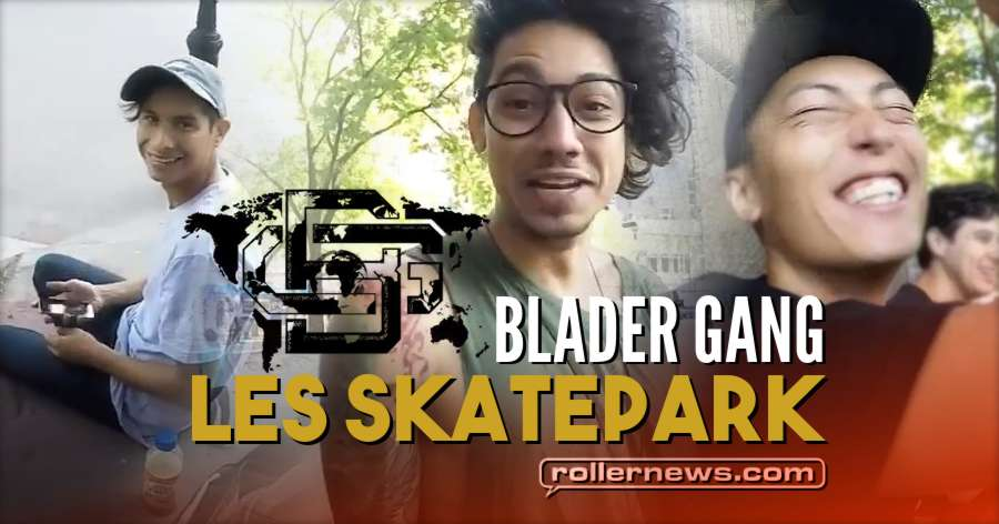 Blader Gang @ LES Skatepark (New York, 2018) with Julian Bah, Erick Rodriguez & Friends