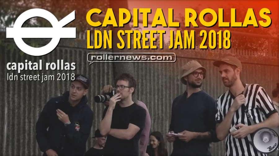 Capital Rollas - LDN Street Jam 2018 - Edit by Tom Sharman