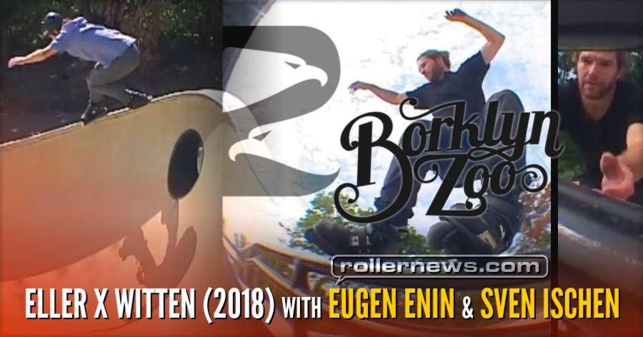 Borklyn Zoo - Eller x Witten (Germany, 2018) with Eugen Enin & Sven Ischen