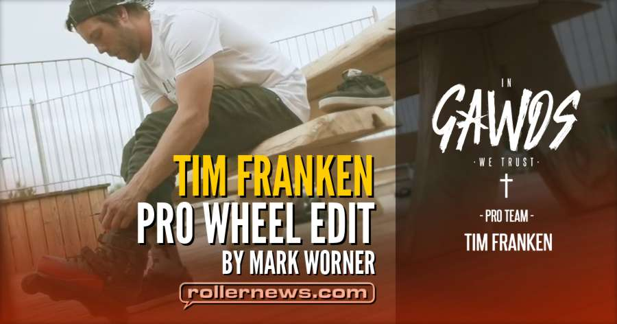 Gawds - Tim Franken Pro Wheel - Edit by Mark Worner (2018)