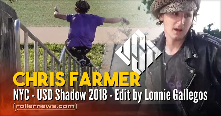 Chris Farmer - NYC - USD Shadow 2018 - Edit by Lonnie Gallegos