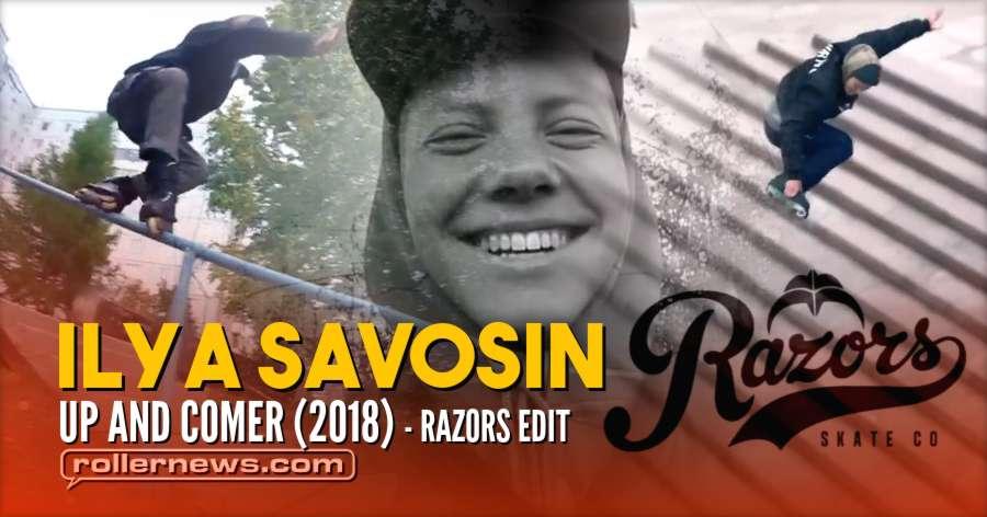 Ilya Savosin (17) - Up and Comer (2018) - Razors Edit