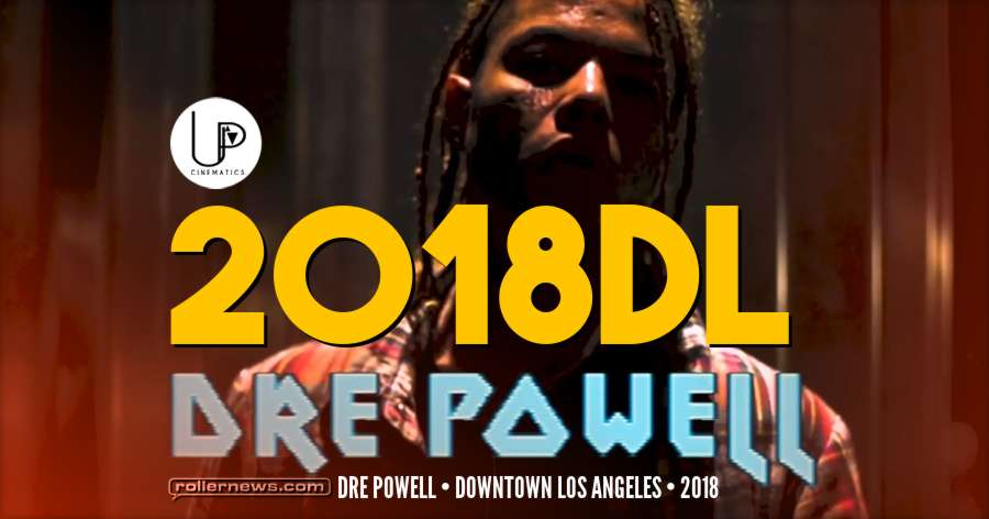 Dre Powell - 2018 DTLA (Downtown Los Angeles)
