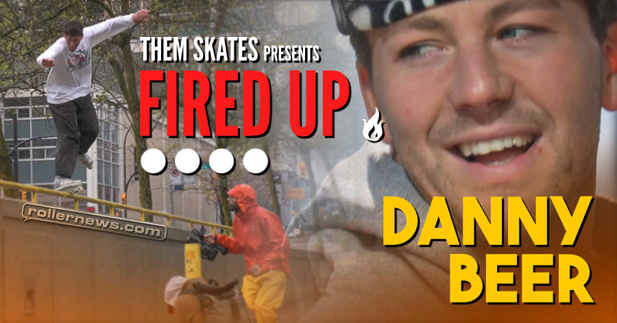 Them Skates Presents: Danny Beer - Fired Up! (2021)