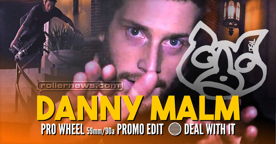 Danny Malm - Deal with it, Pro Wheel Promo Edit (2021)