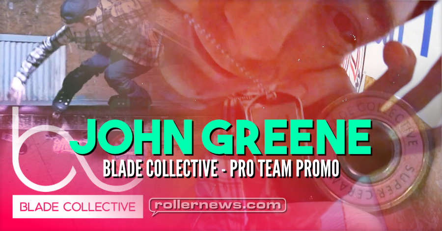 John Greene - Blade Collective (2021) Pro Team Promo