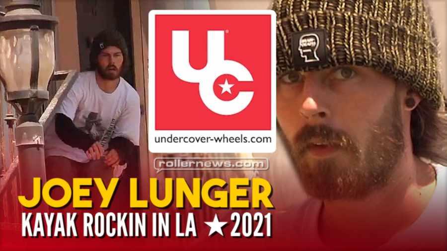 Joey Lunger - Kayak Rockin in LA (2021) - Undercover Edit by Jordan Williams