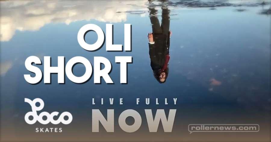Oli Short - Live Fully Now (2021) by Locoskates