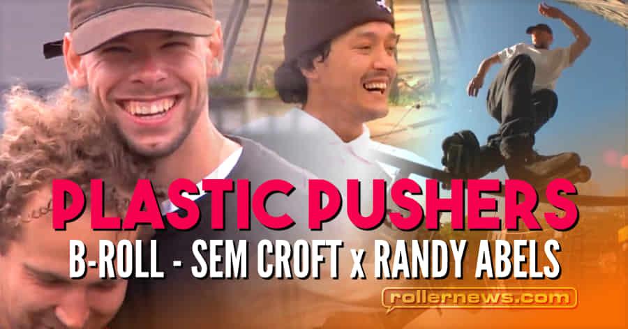 Plastic Pushers - Sem Croft & Randy Abels - B-Roll (2021)