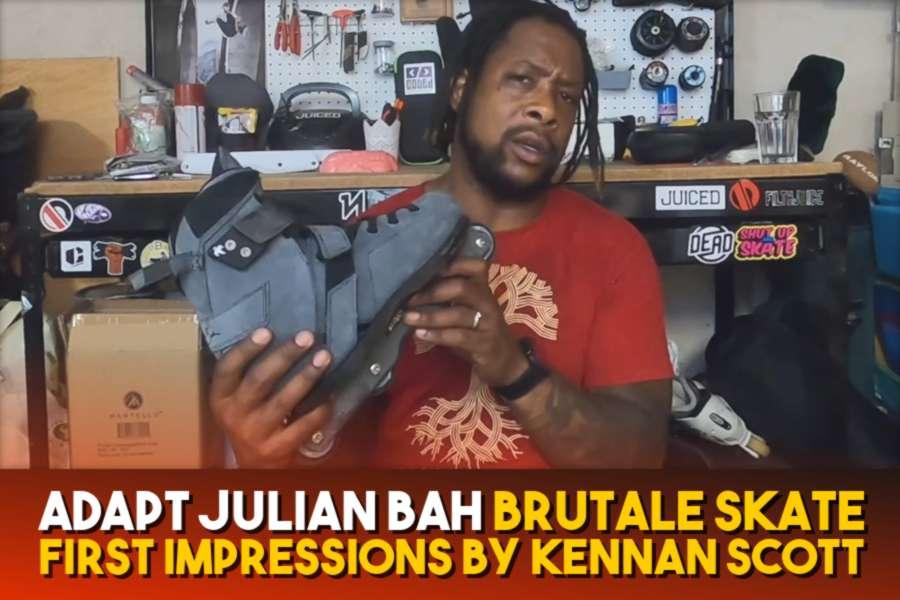 Adapt Julian Bah Brutale Skate - First Impressions by Kennan Scott (2021) + Miniramp Clips