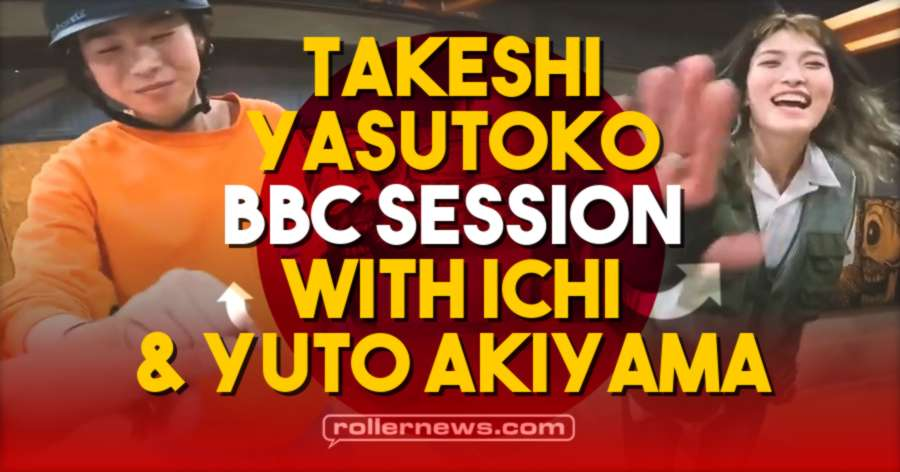 Takeshi Yasutoko - BBC Skatepark Session With Ichi & Yuto Akiyama (Japan, 2021)
