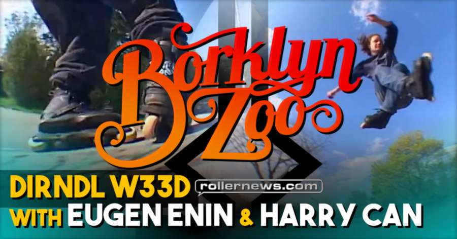 Borklyn Zoo - Dirndl W33d (Germany, 2021) with Eugen Enin & Harry Can