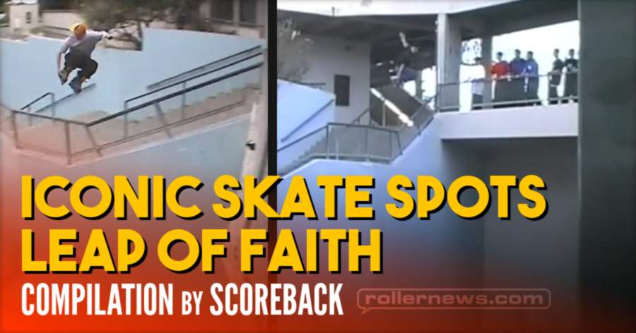 Iconic Skate Spots: Leap of Faith - Compilation by Scoreback (2021)
