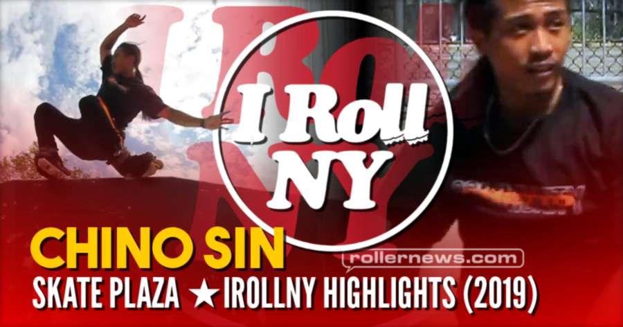 Chino Sin - Skate Plaza IRollNY Highlights (2019)