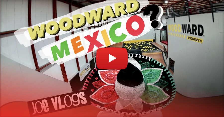 Joe Atkinson - Woodward Mexico (2021) - WHAT? Back Flops & the Mayan Underworld?